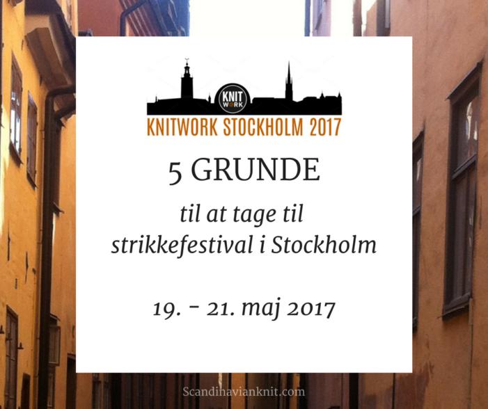 5 grunde til at tage til strikkefestival i Stockholm