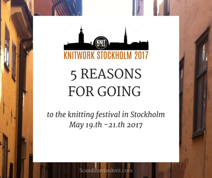 5 reason for going to the knitting festival in Stockholm